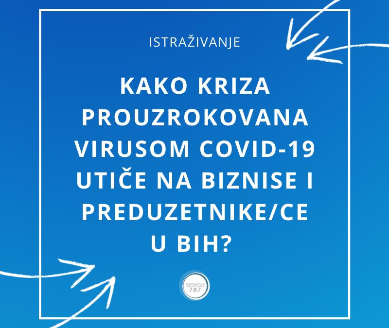 """Istraživanje: """"Kako kriza prouzrokovana virusom COVID-19 utiče na preduzetnike/ce u BiH?"""""""