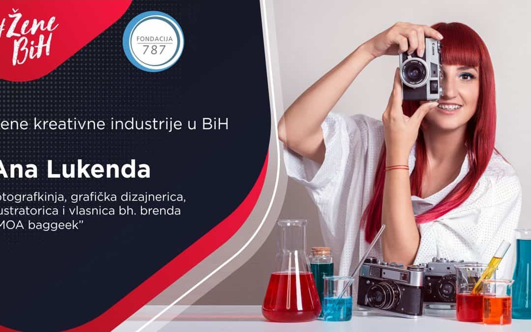 "Ana Lukenda – fotografkinja, grafička dizajnerica, ilustratorica i vlasnica bh. brenda ""MOA Baggeek"""