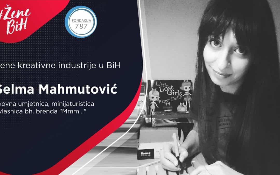 "Selma Mahmutović – minijaturistica i kreatorka bh. brenda ""Mmm…"""